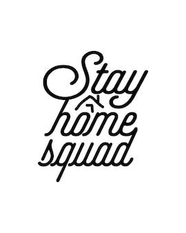 Rimani a casa il testo della squadra nel poster di tipografia disegnato a mano