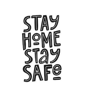 Stare a casa stare al sicuro disegnati a mano scritte vettoriali. concetto di quarantena.