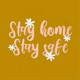 Stay home stay lettering sicuro. misure di quarantena, richiesta di illustrazione del periodo di isolamento.