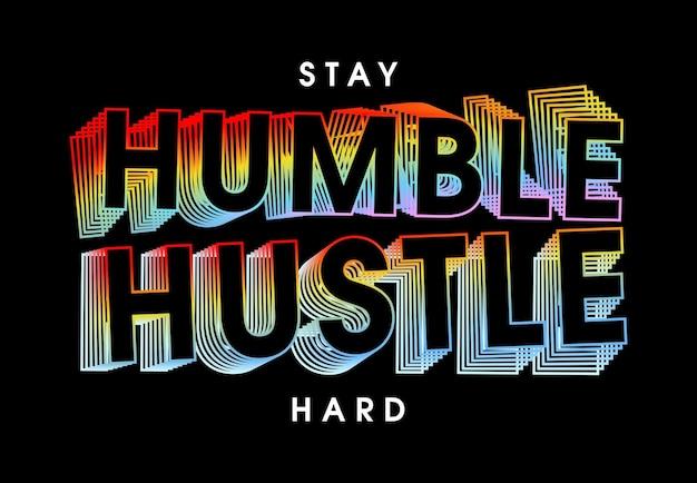 Rimani umile trambusto duro citazioni motivazionali t hirt ispirazione design grafico vetor