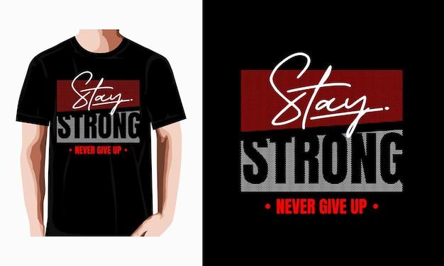 Rimanere forte design della maglietta