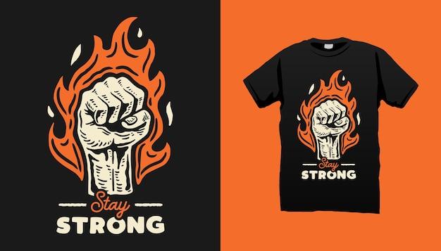 Rimani forte nel design della maglietta