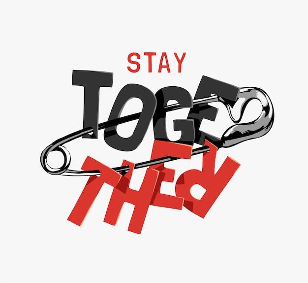 Stare insieme slogan sull'illustrazione del perno di sicurezza