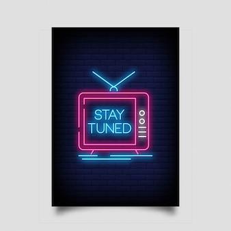 Resta sintonizzato poster in stile neon