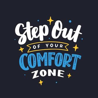 Esci dalla tua zona di comfort lettering tipografia citazione poster ispirazione motivazione