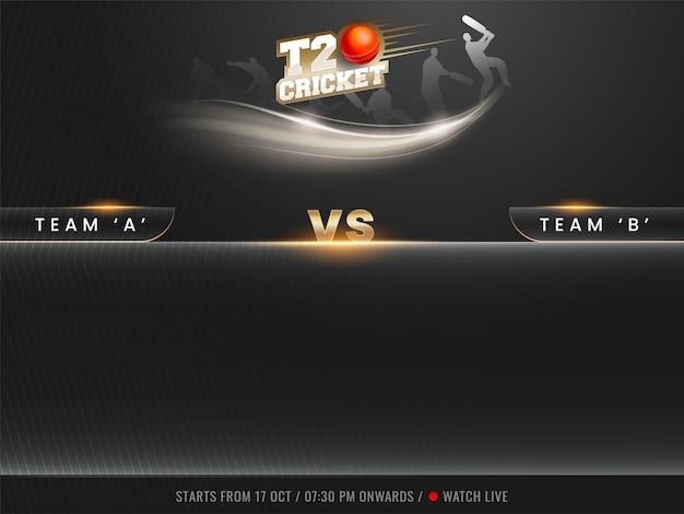 Testo di cricket stile t20 adesivo con palla rossa 3d, giocatori di sagoma e squadra partecipante a vs b su sfondo di linea a strisce nere.