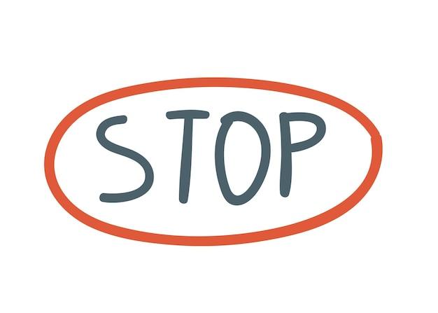 Segnale di stop in rosso ovale disegno a mano illustrazione vettoriale scritte a mano