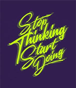 Smetti di pensare, inizia a fare - tipografia