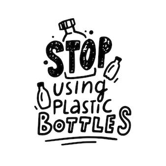 Smetti di usare le lettere disegnate a mano monocromatiche di bottiglie di plastica, tipografia di protezione dell'ecologia in stile doodle. salva planet eco concept, stampa per t-shirt o banner motivazionale. illustrazione vettoriale