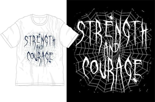 Forza e coraggio citazione ispiratrice motivazionale t shirt design grafico vettoriale