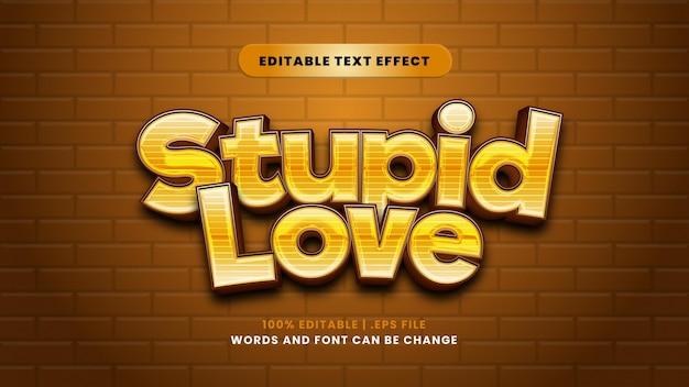 Effetto di testo modificabile stupido amore in moderno stile 3d