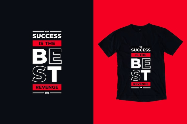 Il successo è la migliore vendetta moderna citazioni motivazionali design della camicia