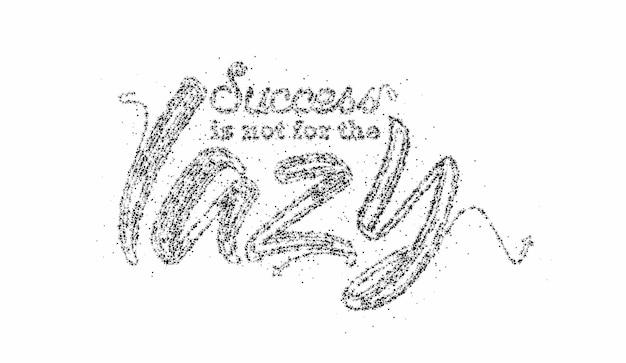 Il successo non è per la pigra progettazione calligrafica dell'illustrazione di vettore del manifesto del testo delle particelle.