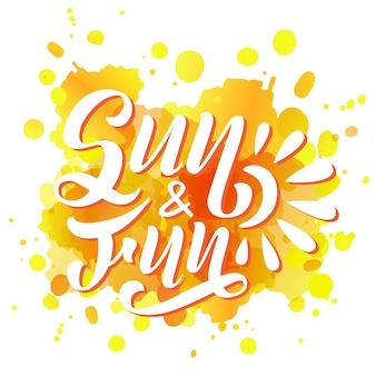 Sole e divertimento. scheda di estate dell'iscrizione di vettore. calligrafia unica positiva disegnata a mano per stampa, biglietti di auguri e sovrapposizioni di foto.