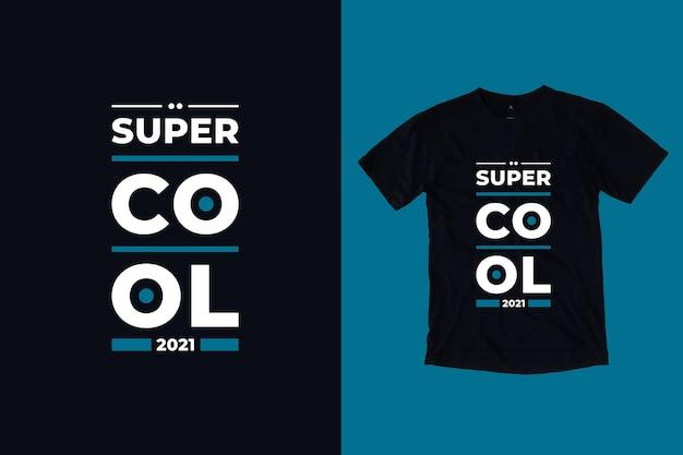 Design della maglietta con citazioni moderne super cool