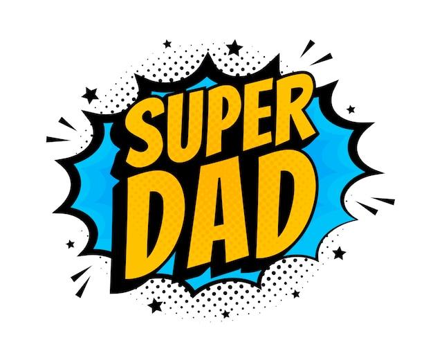 Messaggio di super papà nel fumetto sonoro in stile pop art. illustrazione di espressione del fumetto di parola di discorso della bolla del suono.