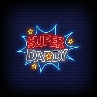 Super daddy neon signs style text