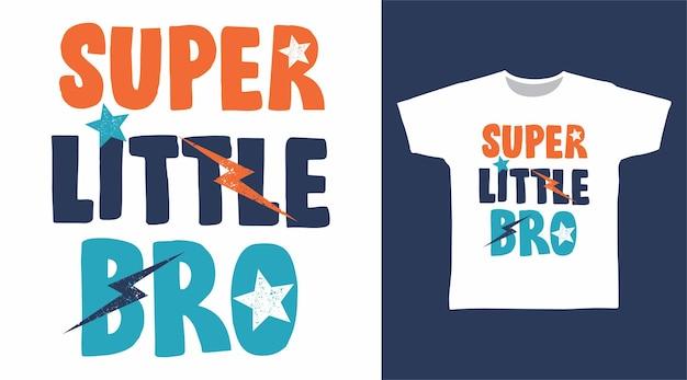 Tipografia super little bro per il design della maglietta