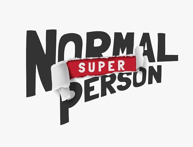 Slogan di persona super normale sull'illustrazione di carta strappata