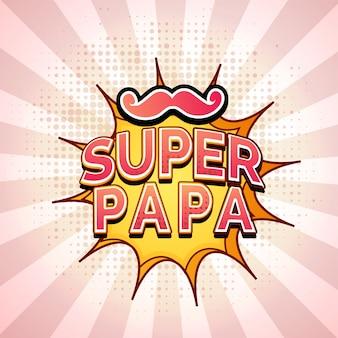 Super papa testo con baffi su sfondo rosa raggi, design in stile pop-art.