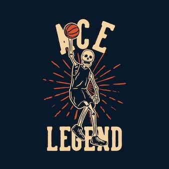 T-shirt design leggenda asso con scheletro che gioca a basket illustrazione vintage
