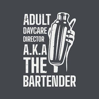T-shirt design direttore dell'asilo nido per adulti aka il barista con la mano che tiene un ciabattino shaker e illustrazione vintage sfondo grigio