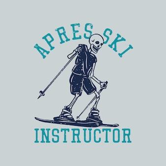 T-shirt design apres istruttore di sci con scheletro che gioca a sci vintage illustrazione