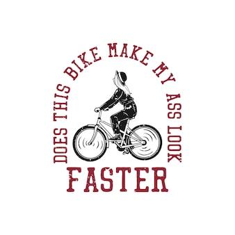 Il design della maglietta fa questa bici mi fa sembrare il culo più veloce con l'illustrazione vintage della bicicletta in sella a una ragazza