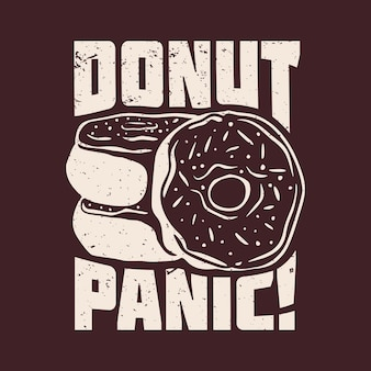 T-shirt design ciambella panico con ciambelle e illustrazione vintage sfondo marrone