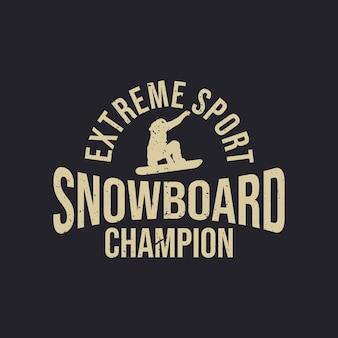 T-shirt design campione di snowboard sport estremo con silhouette uomo che gioca a snowboard illustrazione vintage