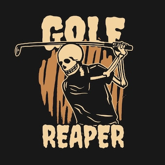 T-shirt design golf reaper con scheletro che gioca a golf illustrazione vintage