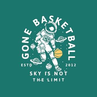 Il design della maglietta è andato a basket il cielo non è il limite estd con l'astronauta che gioca a basket illustrazione vintage