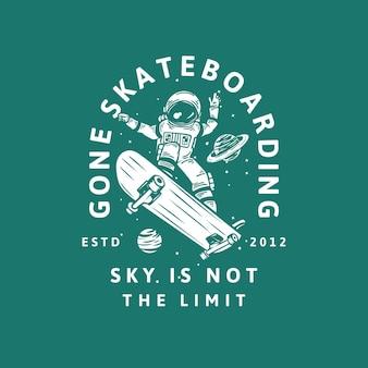 Il design della t-shirt andato sullo skateboard cielo non è il limite estd 2012 con l'astronauta che guida l'illustrazione vintage di skateboard