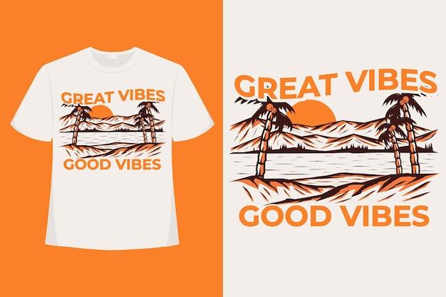 T-shirt design di grandi vibrazioni buone vibrazioni spiaggia disegnata a mano illustrazione vintage