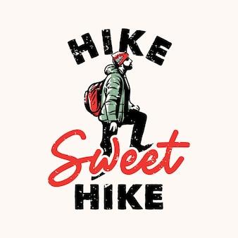 T-shirt design escursione dolce escursione con uomo escursionista che fa un passo avanti illustrazione vintage