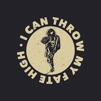 T-shirt design posso lanciare il mio destino in alto con l'astronauta che gioca a baseball illustrazione vintage