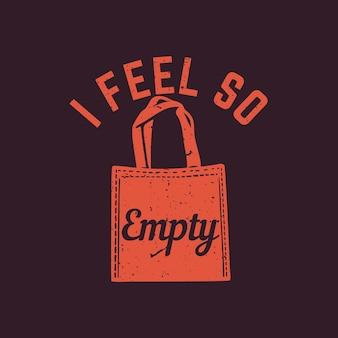 Design della maglietta mi sento così vuoto