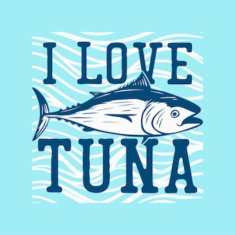 T shirt design amo il tonno con illustrazione vintage di tonno