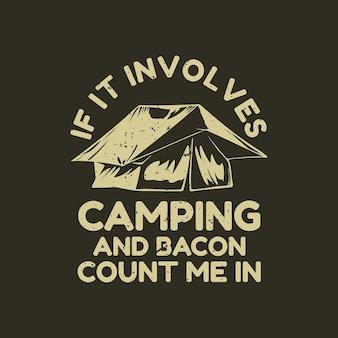 T-shirt design se si tratta di campeggio e pancetta contami con tenda da campo e illustrazione vintage sfondo marrone