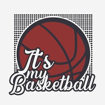 T shirt design è il mio basket con illustrazione vintage di basket