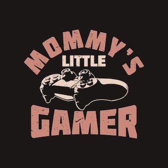 T shirt design mommy's gamer con gamepad e illustrazione vintage sfondo nero