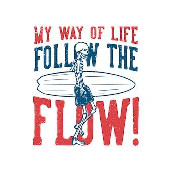 T shirt design il mio stile di vita segue il flusso! con lo scheletro che trasporta l'illustrazione dell'annata della tavola da surf