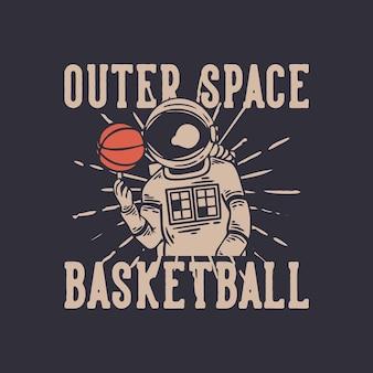 T-shirt design basket nello spazio esterno con astronauta che gioca a basket illustrazione vintage