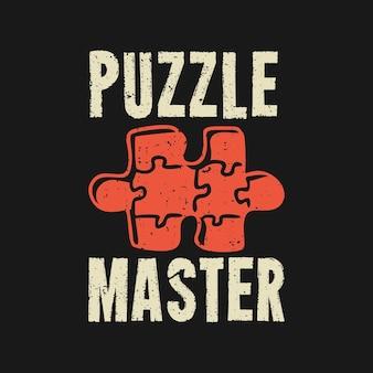 Maestro di puzzle di design di magliette