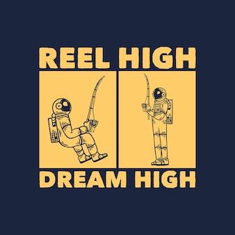 T shirt design reel high dream high con astronauta che serve illustrazione vintage