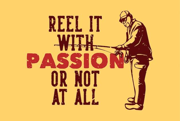 Il design della maglietta lo avvolge con passione con l'illustrazione vintage del pescatore