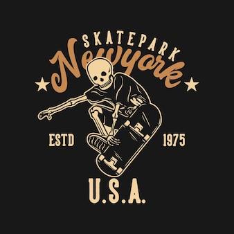 T shirt design skatepark newyork usa estd 1975 con scheletro che gioca a skateboard illustrazione vintage