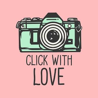 T-shirt design slogan tipografia fare clic con amore con illustrazione vintage fotocamera