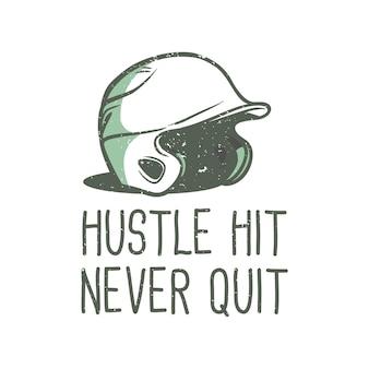 T-shirt design slogan tipografia hustle hit mai smesso con illustrazione vintage casco da baseball