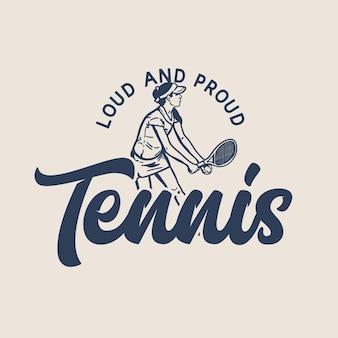 T-shirt design slogan tipografia tennis forte e orgoglioso con il giocatore di tennis che fa l'illustrazione dell'annata di servizio